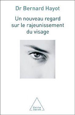 Livre du Dr Bernard Hayot, Chirurgien et médecin esthétique à Paris 8
